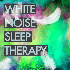 White Noise - Sleep Therapy
