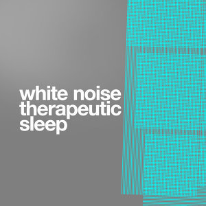 White Noise: Therapeutic Sleep