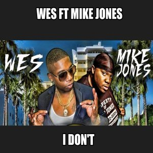 I Dont (feat. Mike Jones)