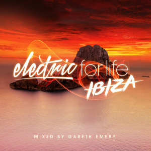 Electric For Life - Ibiza - Mixed by Gareth Emery