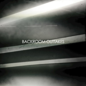 Backroom Outtakes