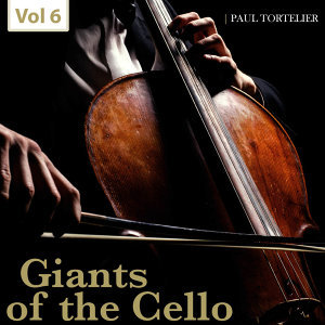 Giants of the Cello, Vol. 6