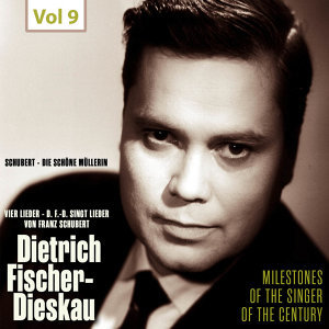 Milestones of the Singer of the Century - Dietrich Fischer-Dieskau, Vol. 9
