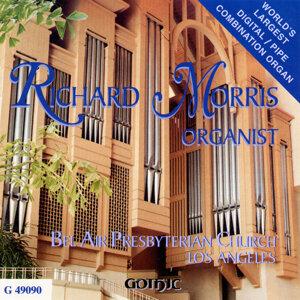 Morris, Richard: Liszt, Saint-Saens, Bach, Mozart, Schubert, Callahan, Dethier & Reubke