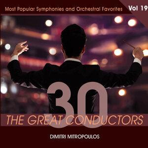 30 Great Conductors - Dimitri Mitropoulos, Vol. 19