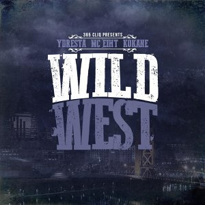 Wild West (feat. MC Eiht & Kokane)
