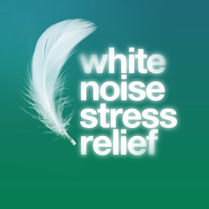 White Noise: Stress Relief