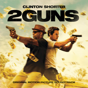 2 Guns (Original Motion Picture Soundtrack)