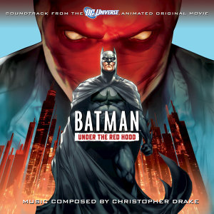Batman: Under The Red Hood (Soundtrack to the Animated Original Movie)