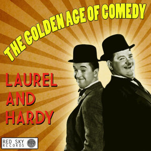 The Golden Age of Comedy - Laurel & Hardy
