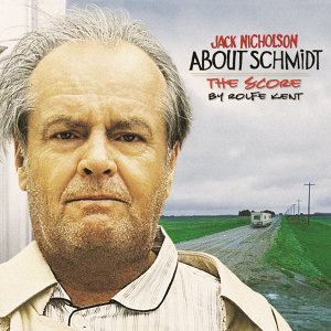 About Schmidt - Music from the Original Motion Picture