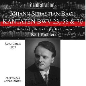 Bach: Cantatas BWV 23, 56, & 70