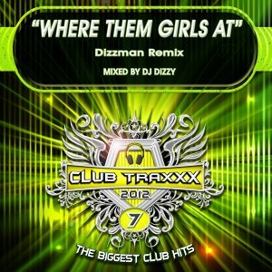 Where Them Girls At - Dizzman Remix