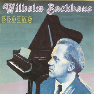Wilhelm Backhaus - Brahms