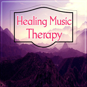 Healing Music Therapy – Calm Sounds of Nature for Relax, Feel Better with Soothing New Age Music, Best Tracks for Meditation & Deep Relaxation
