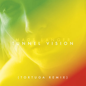 Tunnel Vision - Tortuga Remix