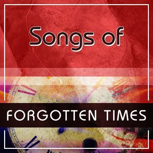 Songs Of Forgotten Times