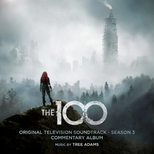 The 100: Original Television Soundtrack - Season 3 (Commentary Album)