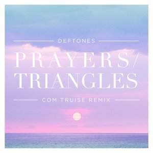 Prayers / Triangles - Com Truise Remix
