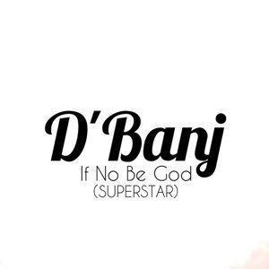 If No Be God (Superstar)