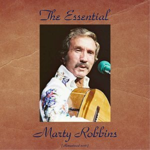 The Essential Marty Robbins - All Tracks Remastered