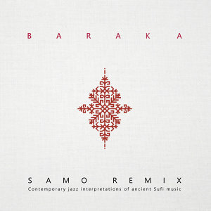 Samo Remix. Contemporary Jazz Interpretations of Ancient Sufi Music
