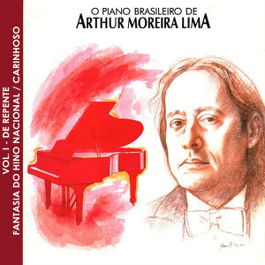 O Piano Brasileiro de Arthur Moreira Lima, Vol.1 - De Repente