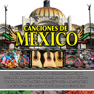 Canciones de Mexico Vol. I