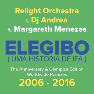 Elegibo (Uma História de Ifa) - The Anniversary & Olympics Edition, Worldwide Remixes 2006 - 2016