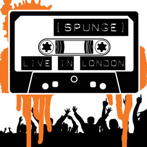 (Spunge) : Live in London