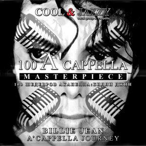 100 A'cappella Masterpieces - Billie Jean: A'cappella Journey