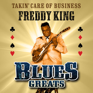 Takin' Care of Business - Blues Greats