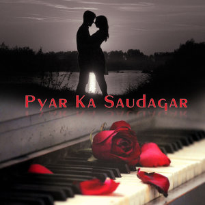 Pyar Ka Saudagar (Original Motion Picture Sountrack)