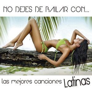 No Dejes de Bailar Con... Las Mejores Canciones Latinas