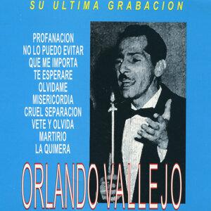 Su Ultima Grabacion: Orlando Vallejo