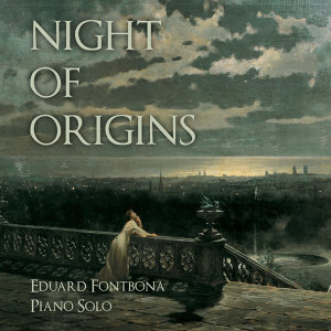 Eduard Fontbona: Night of Origins
