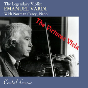 The Legendary Violist  Emanuel Vardi: The Virtuoso Viola