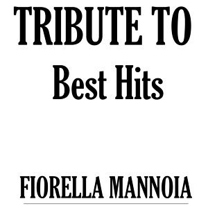 Tribute to Fiorella Mannoia: Best Hits