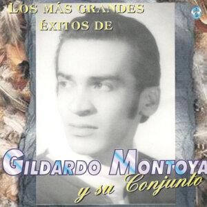 Los Más Grandes Éxitos de Gildardo Montoya y Su Conjunto