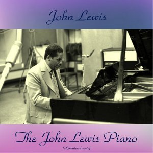 The John Lewis Piano - Remastered 2016