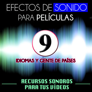 Efectos de Sonido para Películas. Recursos Sonoros para Tus Videos Vol. 9 Idiomas y Gente de Países