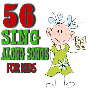 56 Sing-Along-Songs for Kids