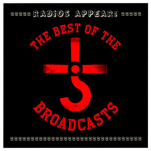 Radios Appear: The Best of the Broadcasts - Live