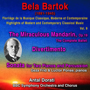 Bela Bartok - Florilège de la Musique Classique Moderne et Contemporaine - Highlights of Modern and Contemporary Classical Music - Vol. 9