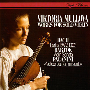 Works For Solo Violin: J.S. Bach: Partita No. 1 / Bartók: Sonata For Solo Violin / Paganini: Introduction & Variations