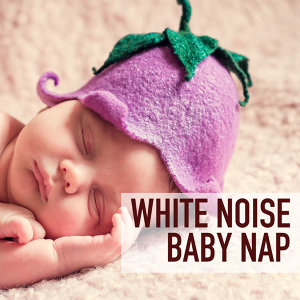 White Noise Baby Nap - Naptime Preschool Toddler and Babies Soothing and Relaxing Music