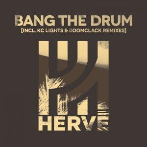 Bang the Drum - Remixes