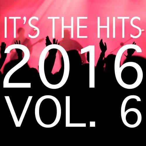 It's the Hits! 2016, Vol. 6