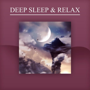 Deep Sleep & Relax – New Age Music for Pure Relaxing Before Sleep, Sleep Deeply, Rest, Peaceful Music, Sleepy Sleep, Relaxing Music
