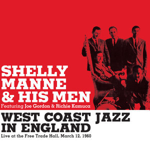 West Coast Jazz in England. Live at the Free Trade Hall 1960 (feat. Joe Gordon & Richie Kamuca) [Bonus Track Version]